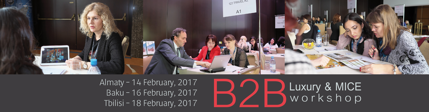 B2B Luxury & MICE workshop - Almaty 2017